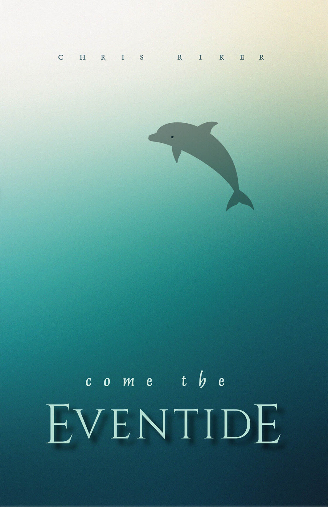 Come the Eventide by Chris Riker