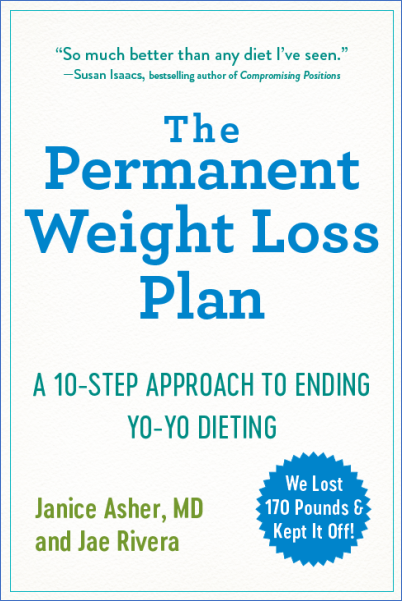 The Permanent Weight Loss Plan by Dr. Janice Asher and Jae Rivera