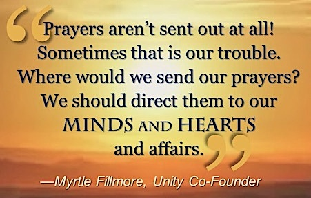Prayers aren't sent out at all! Myrtle Fillmore quote.